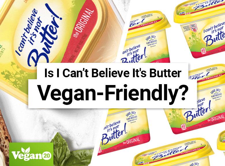 Is I Can't Believe It's Not Butter Vegan-Friendly?
