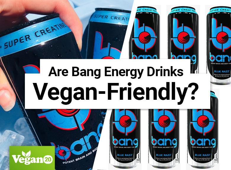 Are Bang Energy Drinks Vegan?