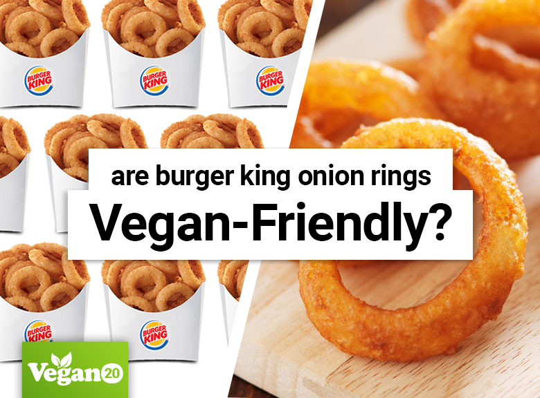 Are Burger King Onion Rings Vegan-Friendly?