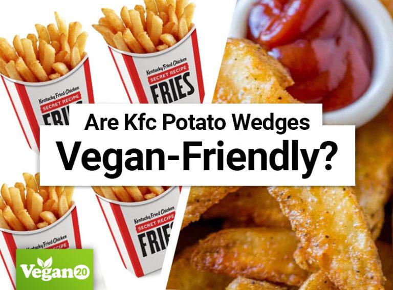Are KFC Potato Wedges Vegan-Friendly?