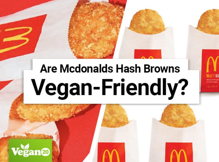 Are McDonald's Hash Browns Vegan-Friendly?
