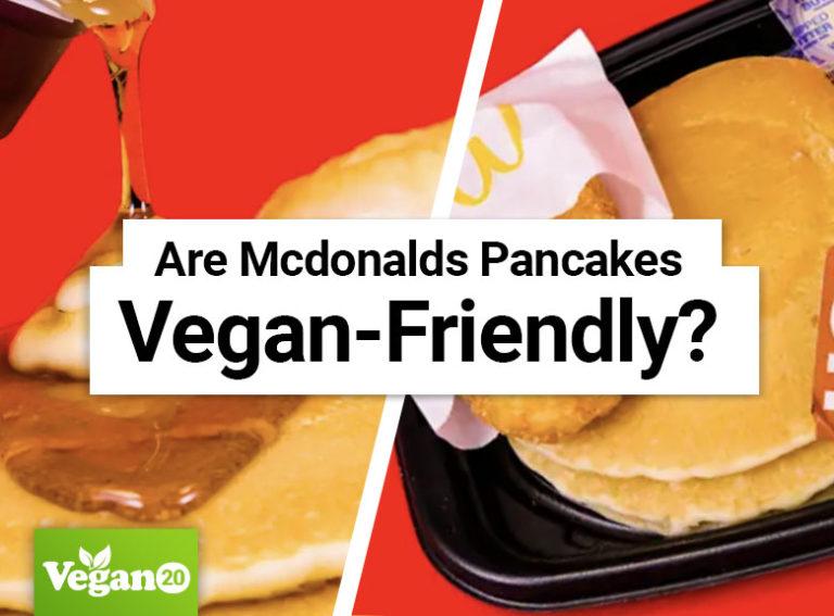 Are McDonald's Pancakes Vegan-Friendly?