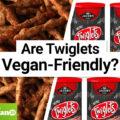 Is Twiglets Vegan-Friendly?