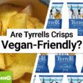 Are Tyrrells Crisps Vegan-Friendly?