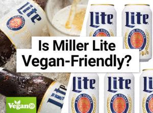 Is Miller Lite Vegan-Friendly?